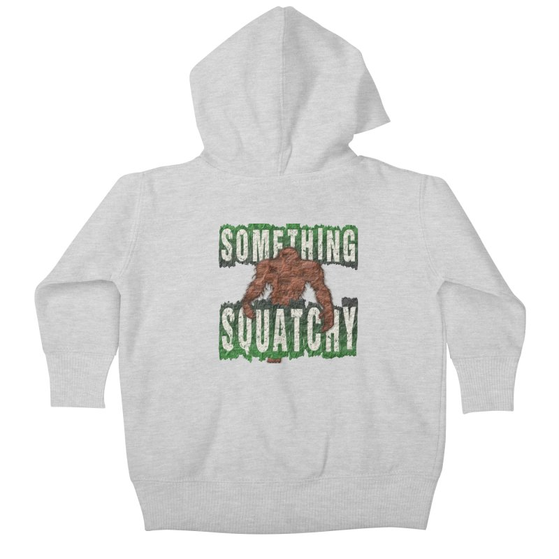 SOMETHING SQUATCHY Kids Baby Zip-Up Hoody by Paparaw's T-Shirt Design