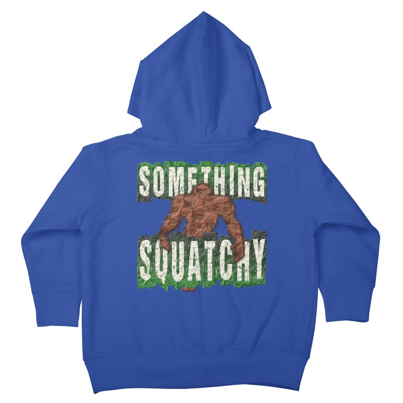 SOMETHING SQUATCHY Kids Toddler Zip-Up Hoody by Paparaw's T-Shirt Design
