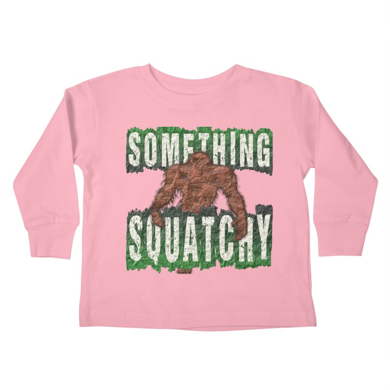 SOMETHING SQUATCHY Kids Toddler Longsleeve T-Shirt by Paparaw's T-Shirt Design