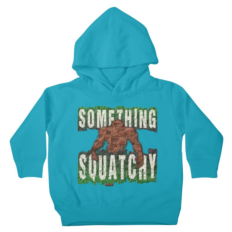 SOMETHING SQUATCHY Kids Toddler Pullover Hoody by Paparaw's T-Shirt Design
