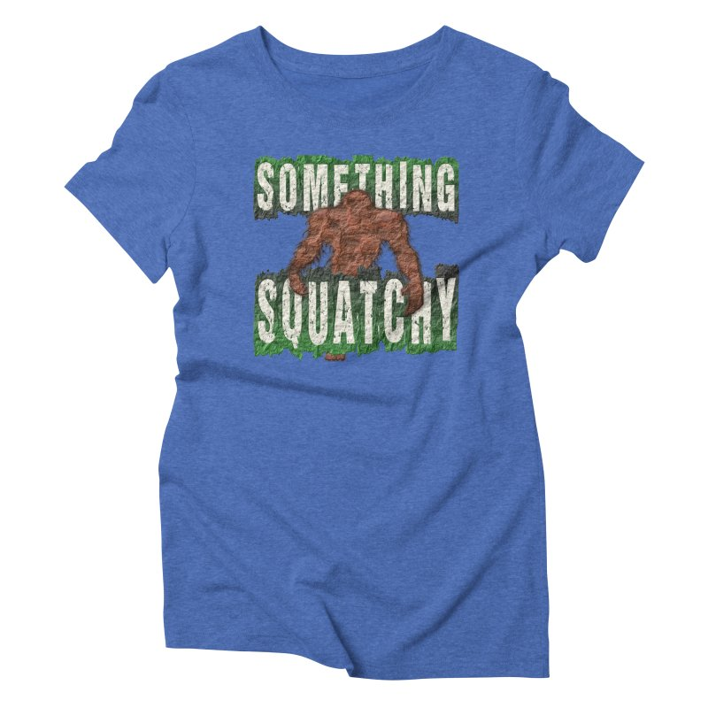 SOMETHING SQUATCHY Women's Triblend T-shirt by Paparaw's T-Shirt Design