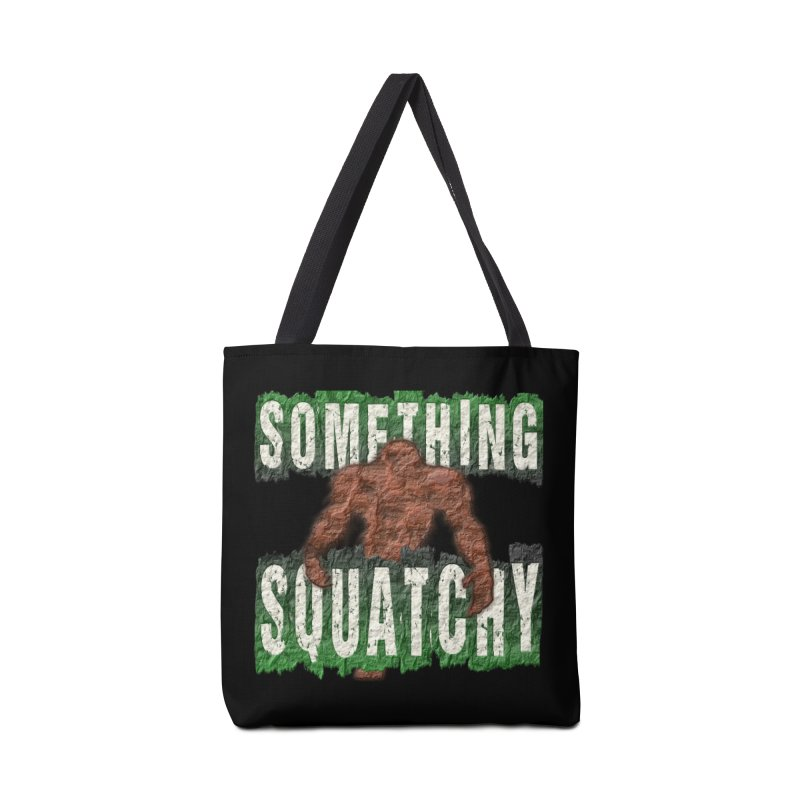 SOMETHING SQUATCHY Accessories Bag by Paparaw's T-Shirt Design