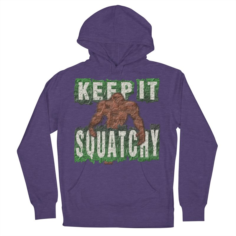 KEEP IT SQUATCHY Women's Pullover Hoody by Paparaw's T-Shirt Design