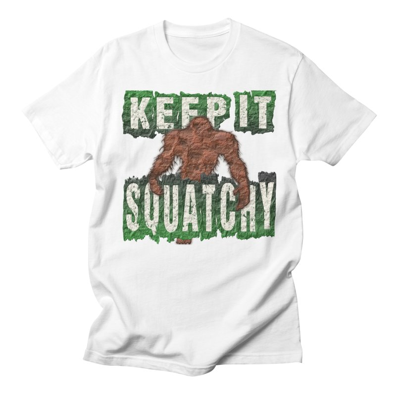 KEEP IT SQUATCHY Women's Unisex T-Shirt by Paparaw's T-Shirt Design