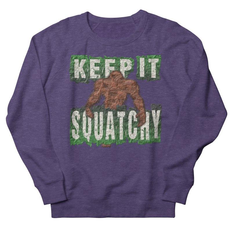 KEEP IT SQUATCHY Women's Sweatshirt by Paparaw's T-Shirt Design
