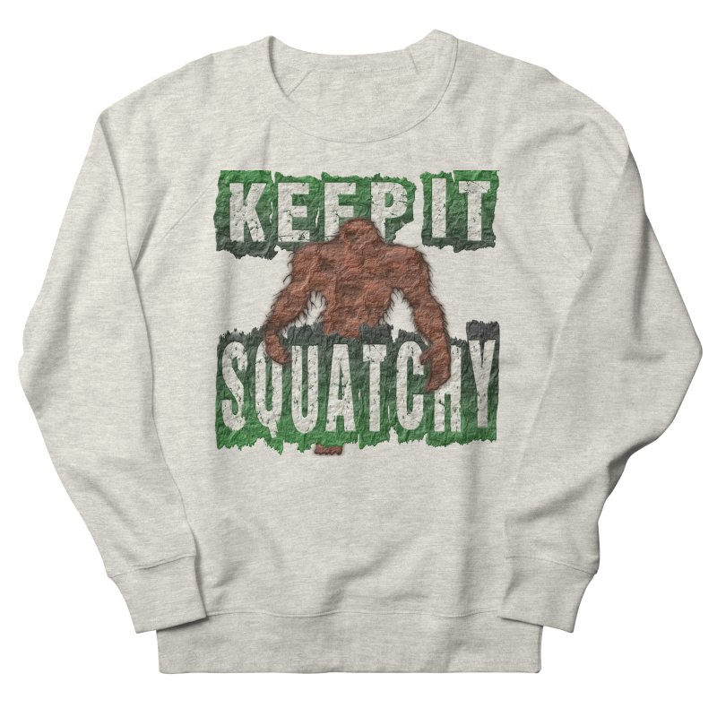 KEEP IT SQUATCHY Men's Sweatshirt by Paparaw's T-Shirt Design