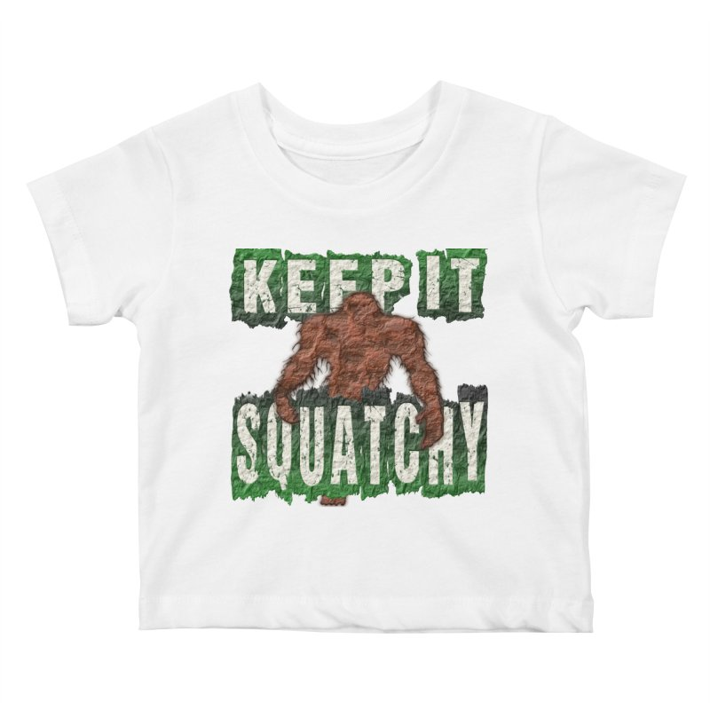 KEEP IT SQUATCHY Kids Baby T-Shirt by Paparaw's T-Shirt Design