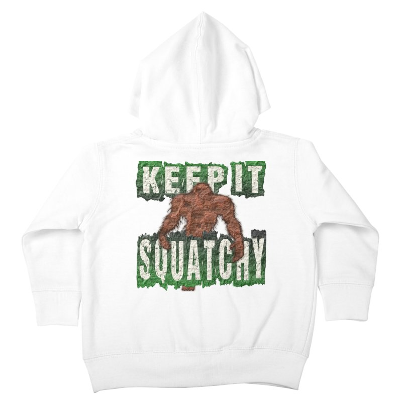 KEEP IT SQUATCHY Kids Toddler Zip-Up Hoody by Paparaw's T-Shirt Design