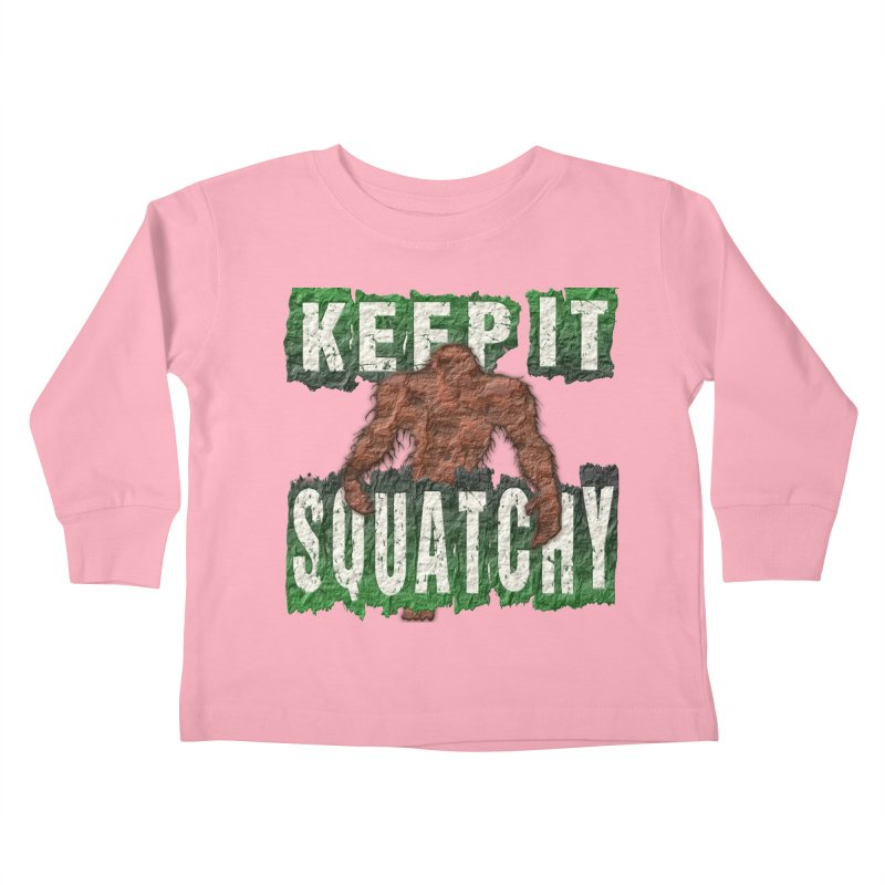 KEEP IT SQUATCHY Kids Toddler Longsleeve T-Shirt by Paparaw's T-Shirt Design