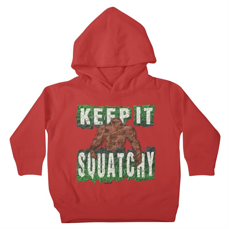 KEEP IT SQUATCHY Kids Toddler Pullover Hoody by Paparaw's T-Shirt Design
