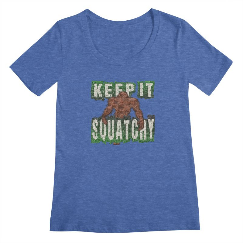 KEEP IT SQUATCHY Women's Scoopneck by Paparaw's T-Shirt Design