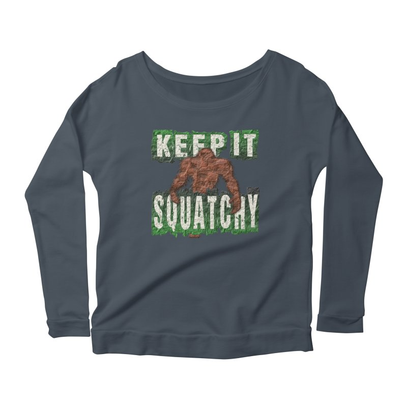 KEEP IT SQUATCHY Women's Longsleeve Scoopneck  by Paparaw's T-Shirt Design