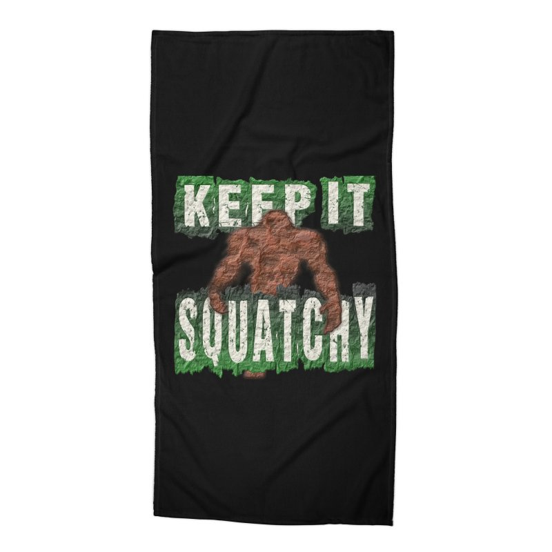 KEEP IT SQUATCHY Accessories Beach Towel by Paparaw's T-Shirt Design