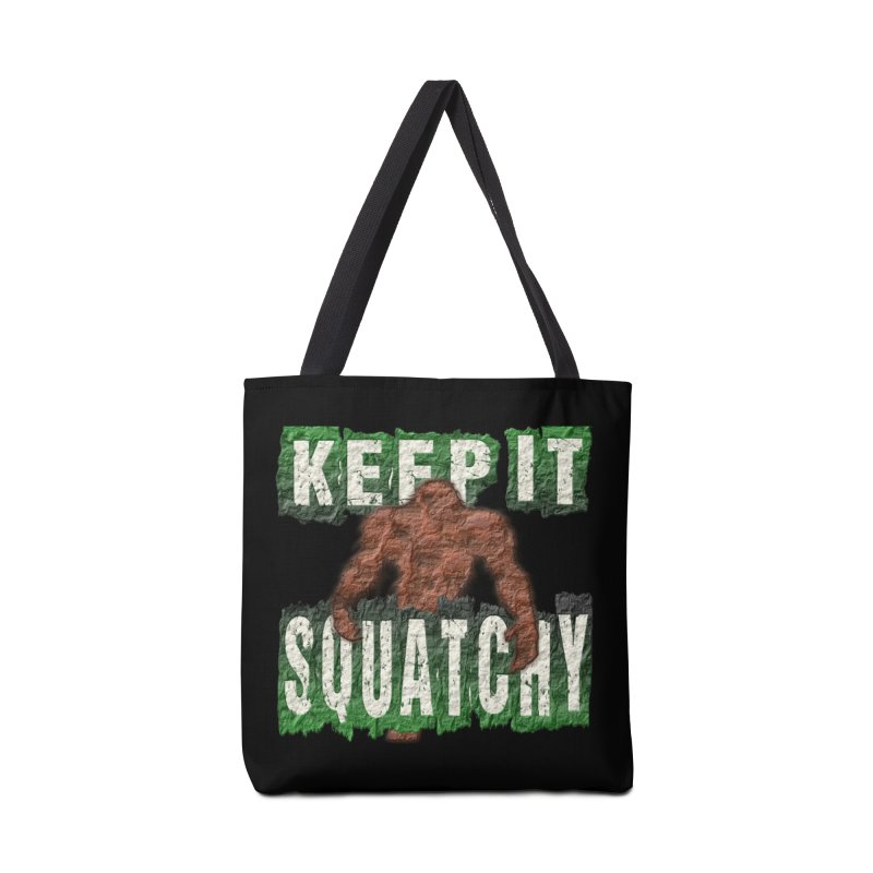 KEEP IT SQUATCHY Accessories Bag by Paparaw's T-Shirt Design