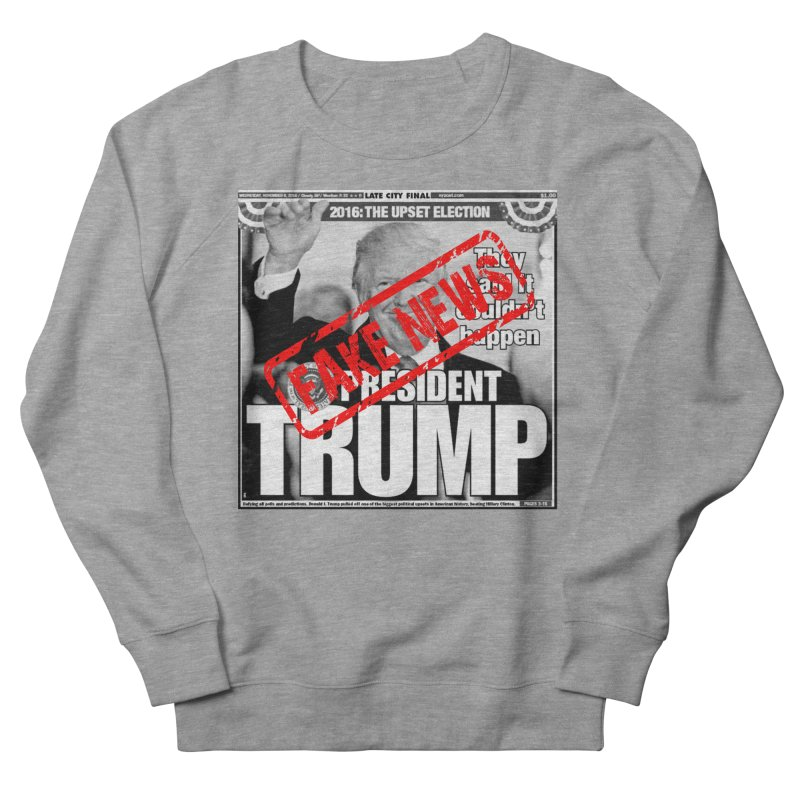 If Only It Was 'FAKE NEWS' Women's Sweatshirt by Paparaw's T-Shirt Design