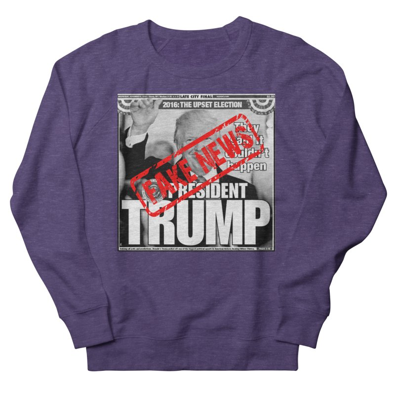 If Only It Was 'FAKE NEWS' Men's Sweatshirt by Paparaw's T-Shirt Design