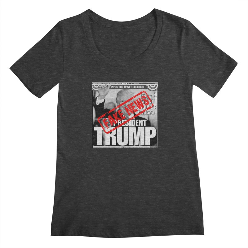 If Only It Was 'FAKE NEWS' Women's Scoopneck by Paparaw's T-Shirt Design