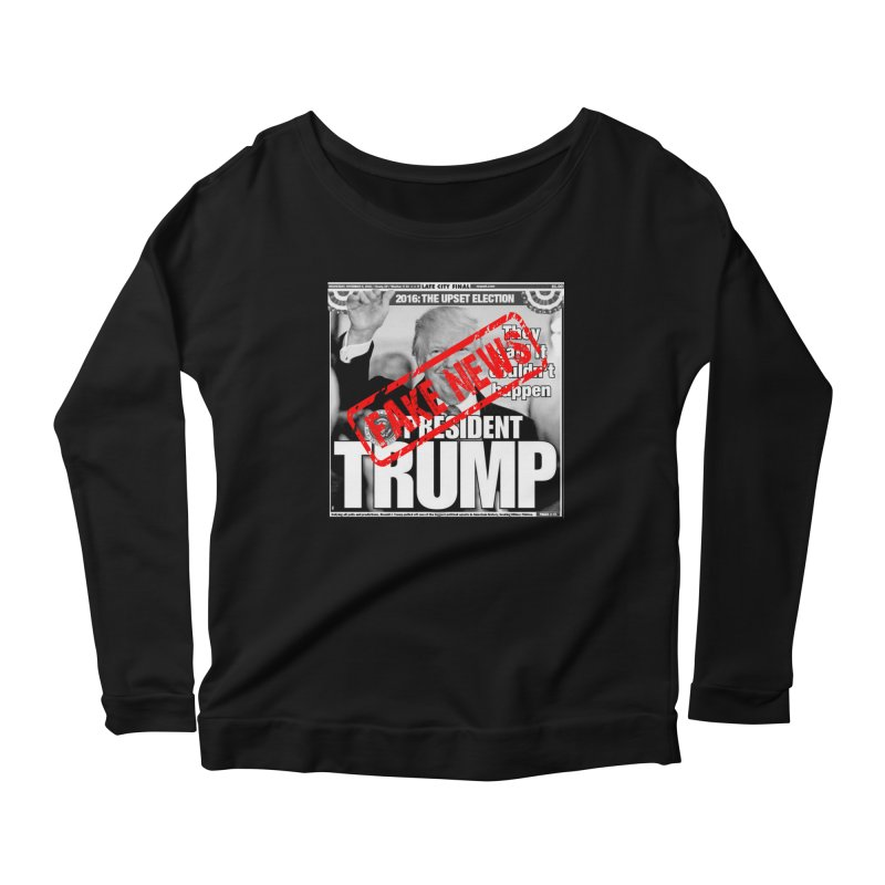 If Only It Was 'FAKE NEWS' Women's Longsleeve Scoopneck  by Paparaw's T-Shirt Design