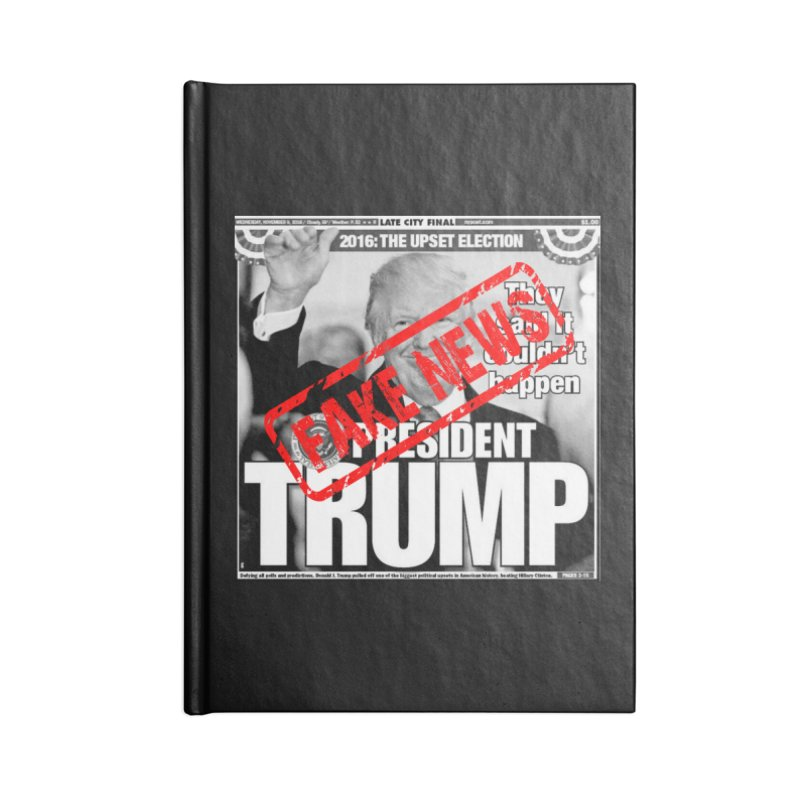 If Only It Was 'FAKE NEWS' Accessories Notebook by Paparaw's T-Shirt Design