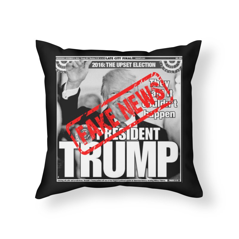 If Only It Was 'FAKE NEWS' Home Throw Pillow by Paparaw's T-Shirt Design