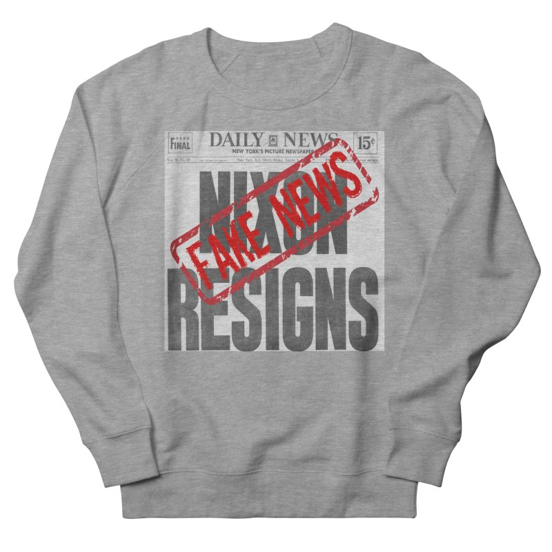 Everything Republican 'FAKE NEWS' Women's Sweatshirt by Paparaw's T-Shirt Design