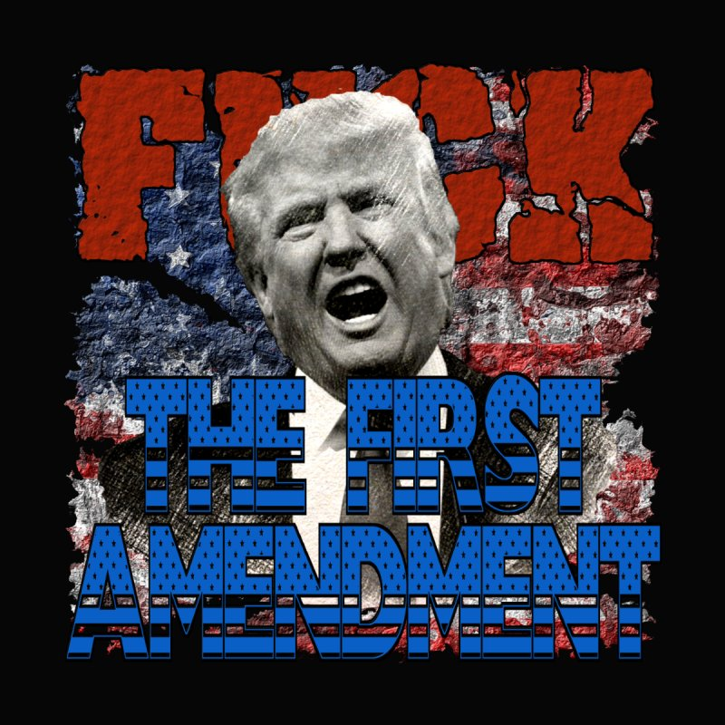 F##K THE FIRST AMENDMENT by Paparaw's T-Shirt Design