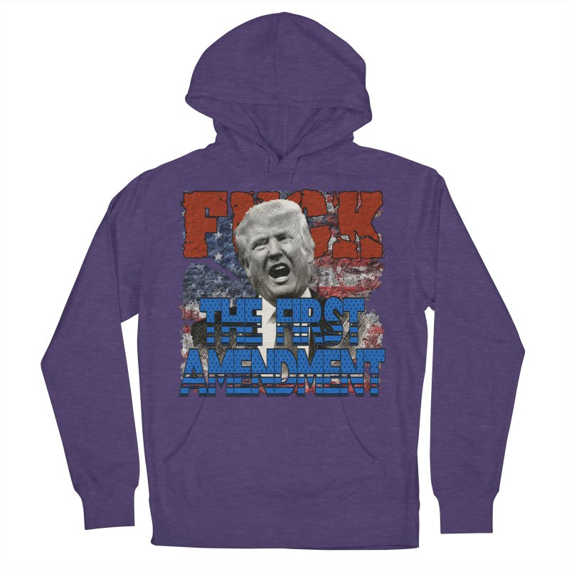 F##K THE FIRST AMENDMENT Men's Pullover Hoody by Paparaw's T-Shirt Design