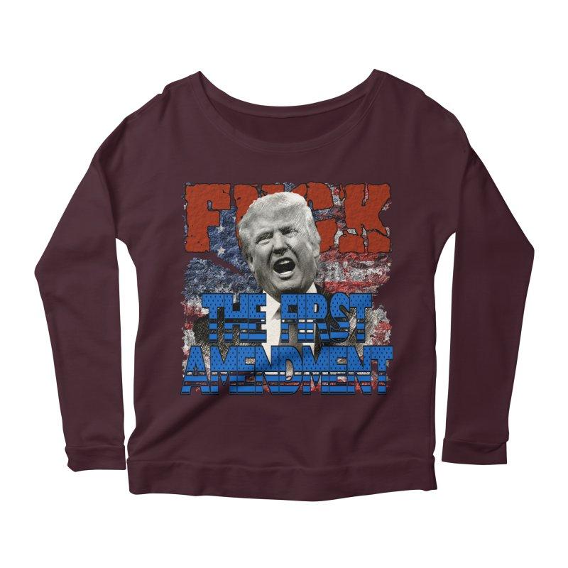 F##K THE FIRST AMENDMENT Women's Longsleeve Scoopneck  by Paparaw's T-Shirt Design