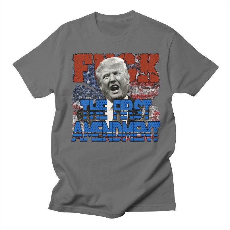 F##K THE FIRST AMENDMENT Women's Unisex T-Shirt by Paparaw's T-Shirt Design