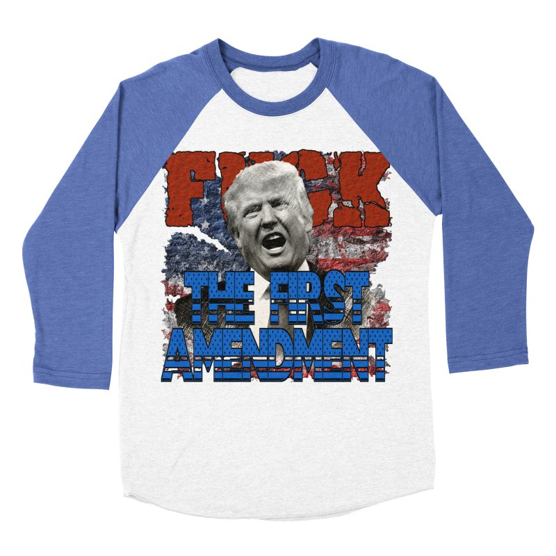 F##K THE FIRST AMENDMENT Men's Baseball Triblend T-Shirt by Paparaw's T-Shirt Design