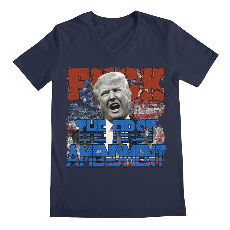 F##K THE FIRST AMENDMENT Men's V-Neck by Paparaw's T-Shirt Design