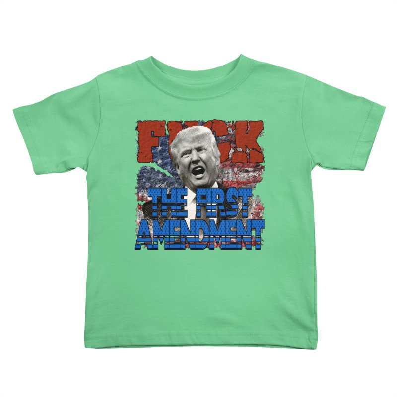 F##K THE FIRST AMENDMENT Kids Toddler T-Shirt by Paparaw's T-Shirt Design