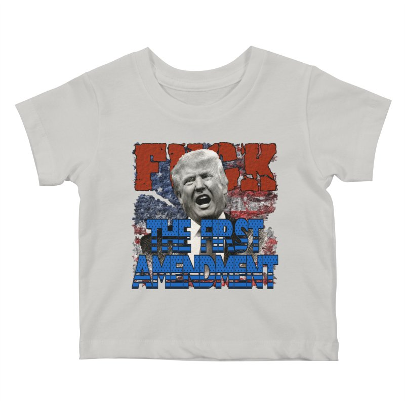 F##K THE FIRST AMENDMENT Kids Baby T-Shirt by Paparaw's T-Shirt Design