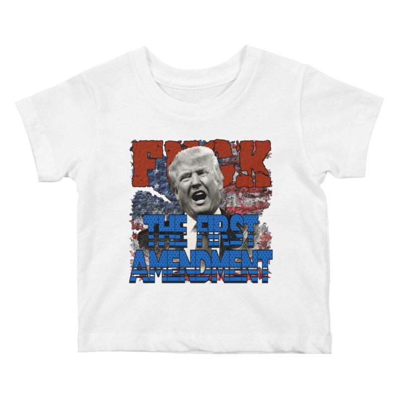 F##K THE FIRST AMENDMENT Kids Baby T-Shirt by Paparaw's T-Shirt Design
