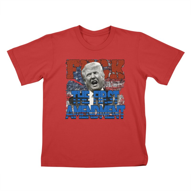 F##K THE FIRST AMENDMENT Kids T-Shirt by Paparaw's T-Shirt Design