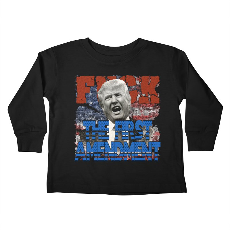 F##K THE FIRST AMENDMENT Kids Toddler Longsleeve T-Shirt by Paparaw's T-Shirt Design