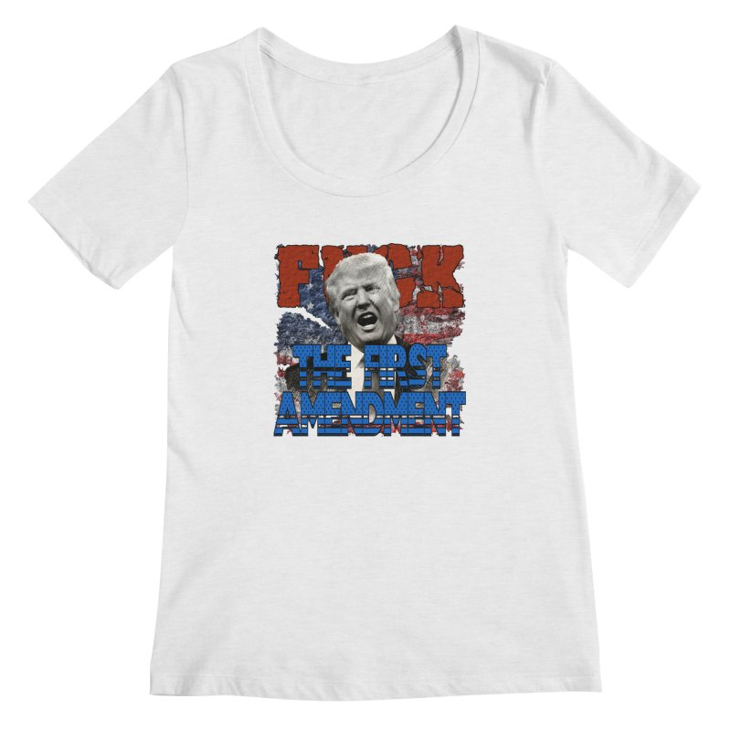 F##K THE FIRST AMENDMENT Women's Scoopneck by Paparaw's T-Shirt Design