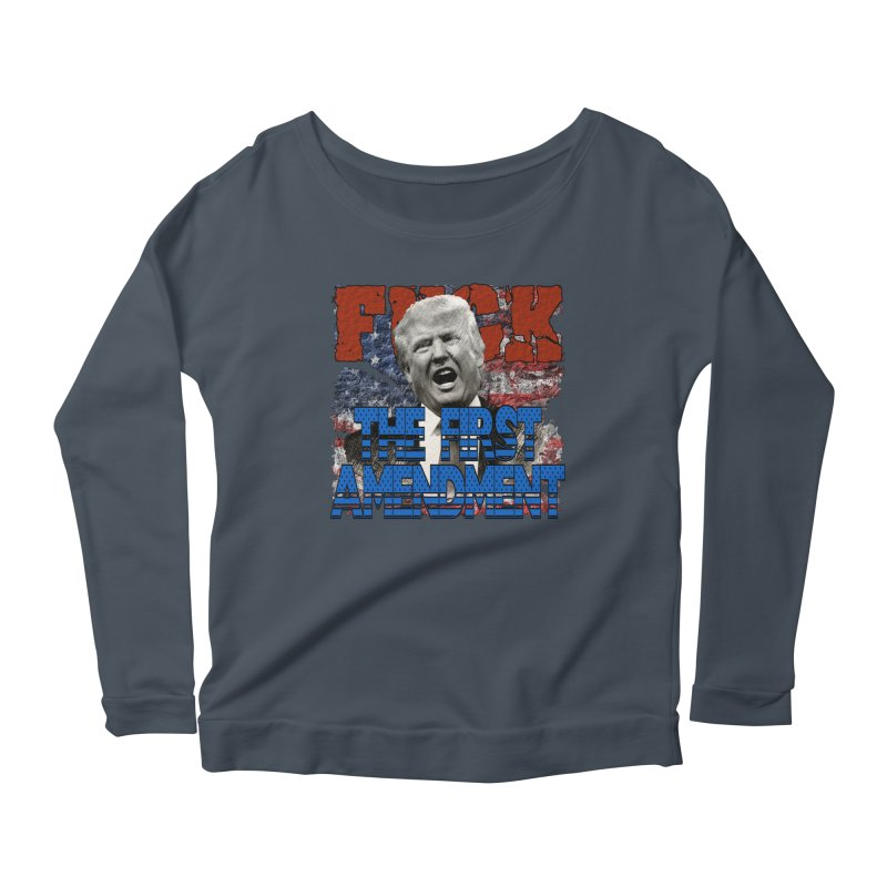F##K THE FIRST AMENDMENT Women's Longsleeve Scoopneck  by Paparaw's T-Shirt Design