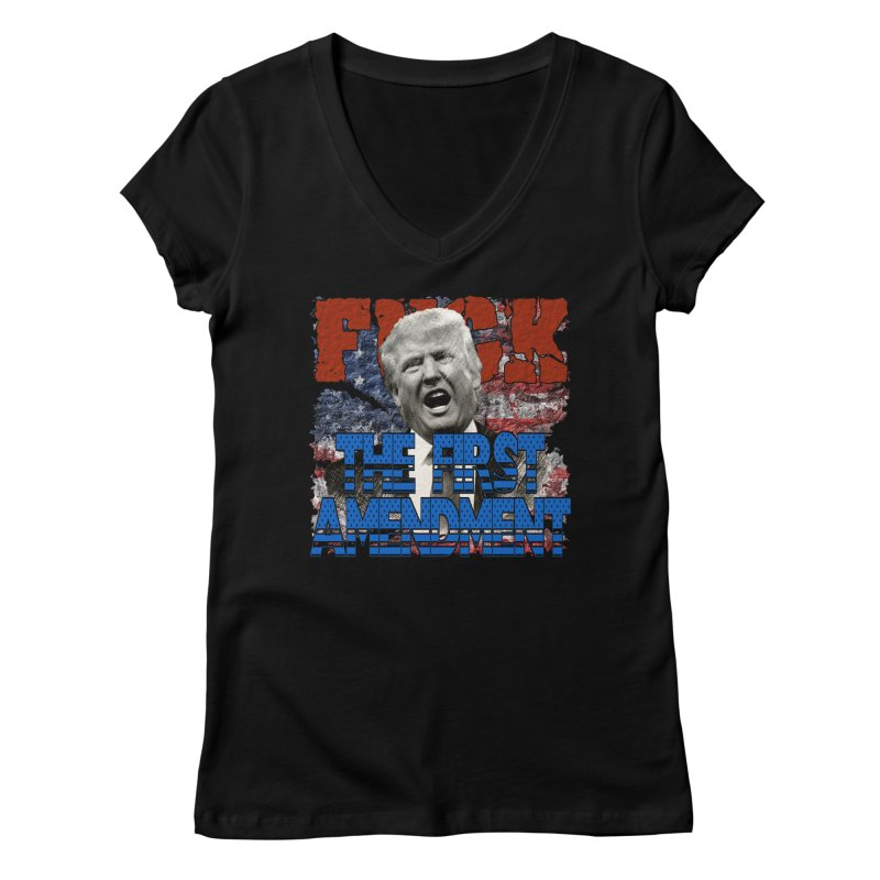 F##K THE FIRST AMENDMENT Women's V-Neck by Paparaw's T-Shirt Design