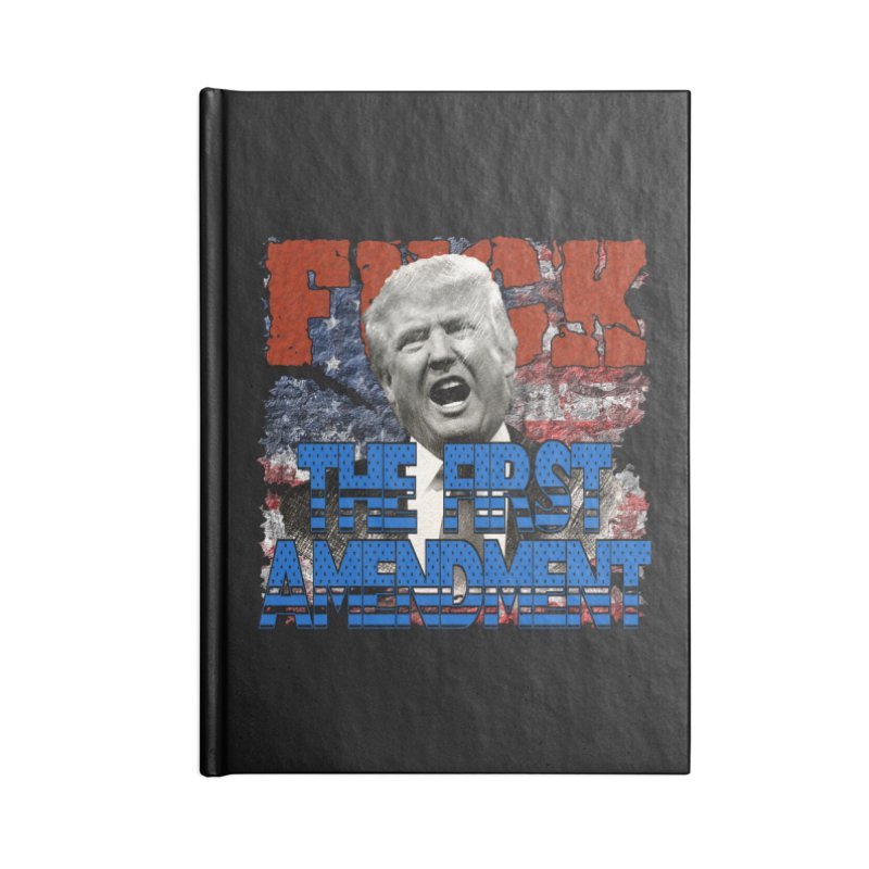 F##K THE FIRST AMENDMENT Accessories Notebook by Paparaw's T-Shirt Design