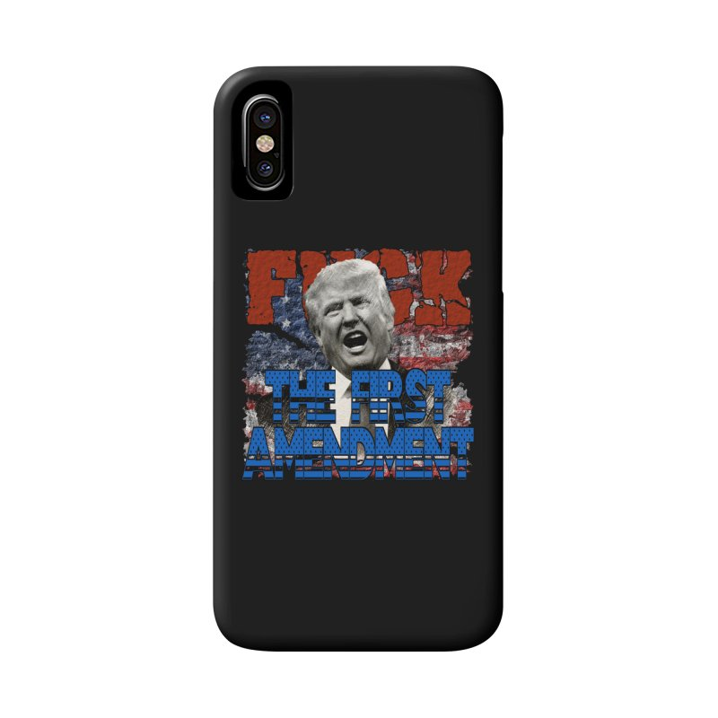 F##K THE FIRST AMENDMENT Accessories Phone Case by Paparaw's T-Shirt Design