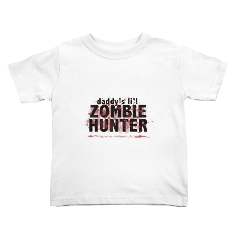 Daddy's L'il Zombie Hunter Kids Toddler T-Shirt by papawieler's Artist Shop