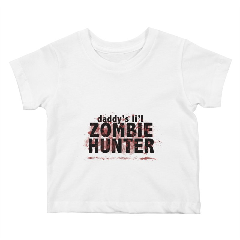 Daddy's L'il Zombie Hunter Kids Baby T-Shirt by papawieler's Artist Shop