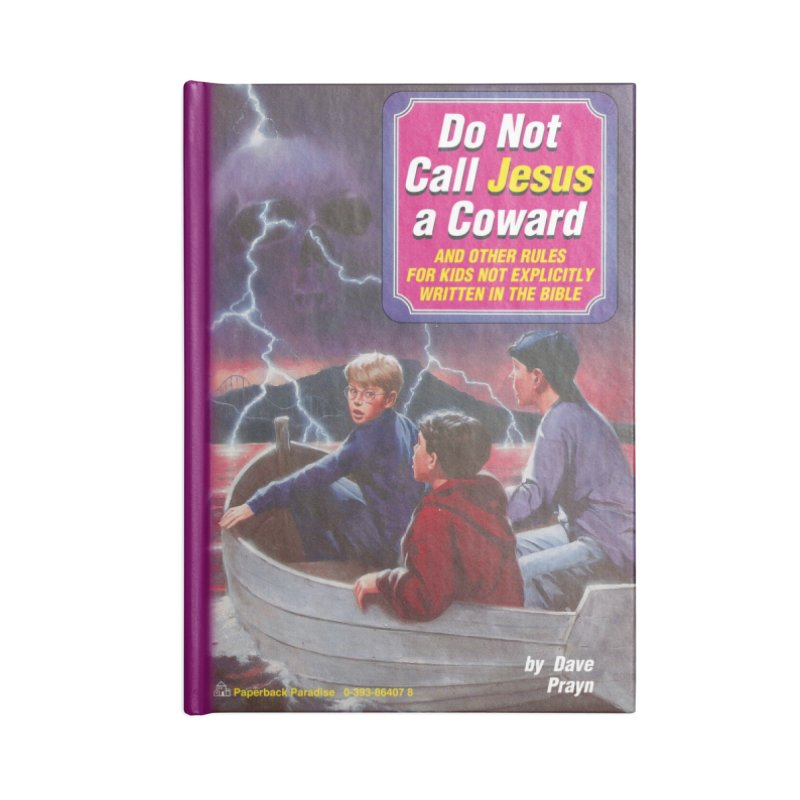 Do Not Call Jesus a Coward in Blank Journal Notebook by Paperback Paradise