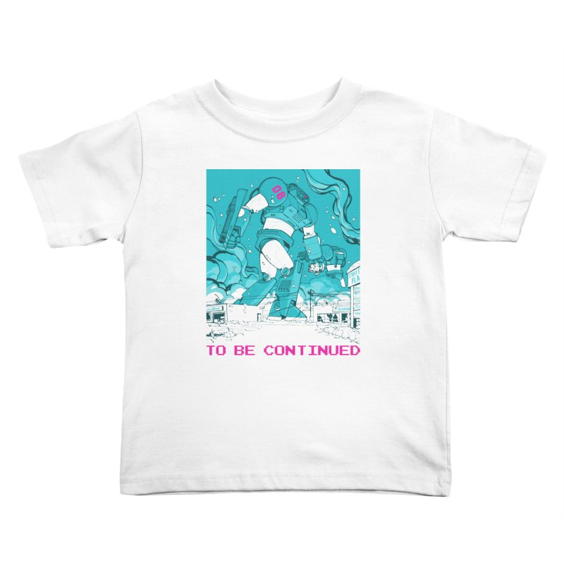 To Be Continued Kids Toddler T-Shirt by Paper Girls Shop