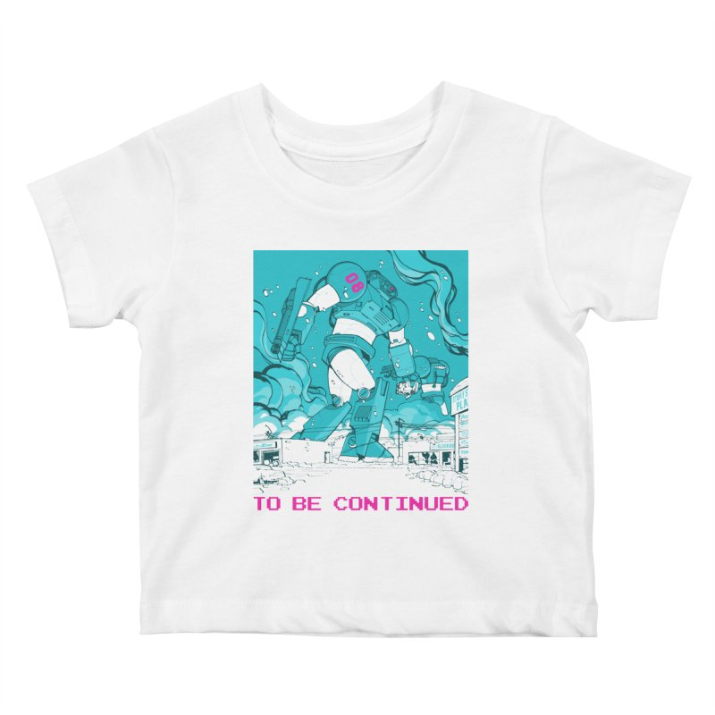 To Be Continued Kids Baby T-Shirt by Paper Girls Shop