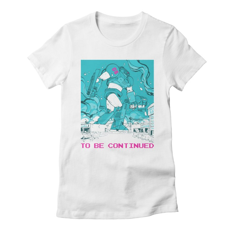 To Be Continued Women's Fitted T-Shirt by Paper Girls Shop