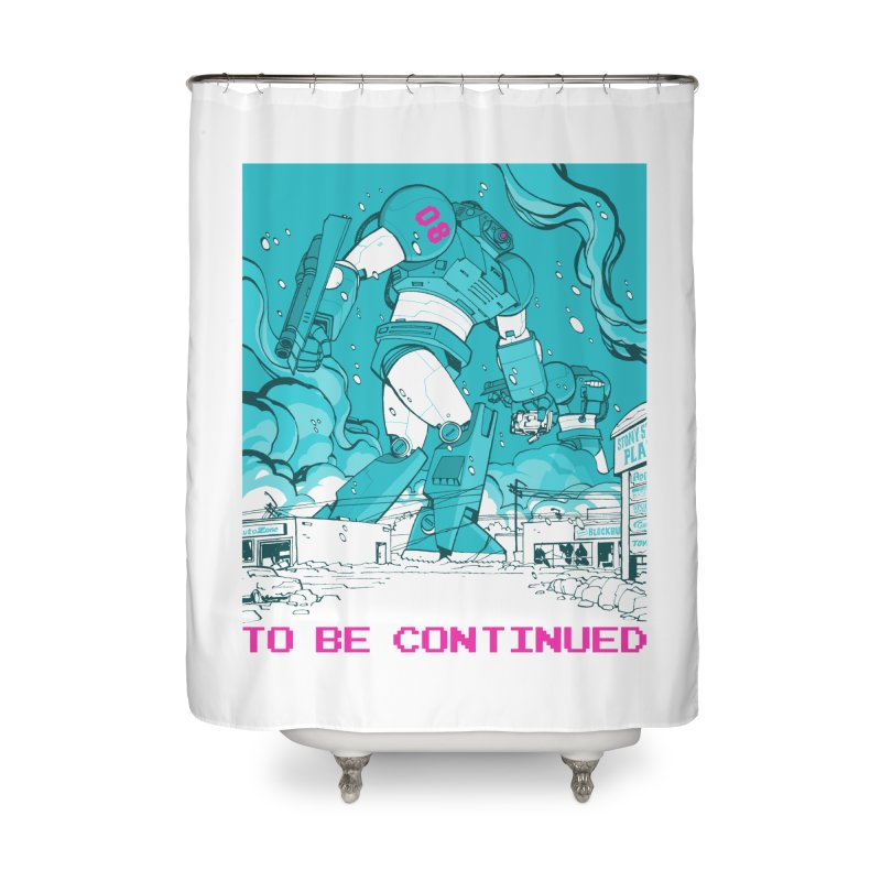 To Be Continued Home Shower Curtain by Paper Girls Shop