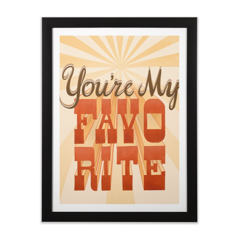 You're My Favorite Home Framed Fine Art Print by Paper Heart Dispatch's Artist Shop