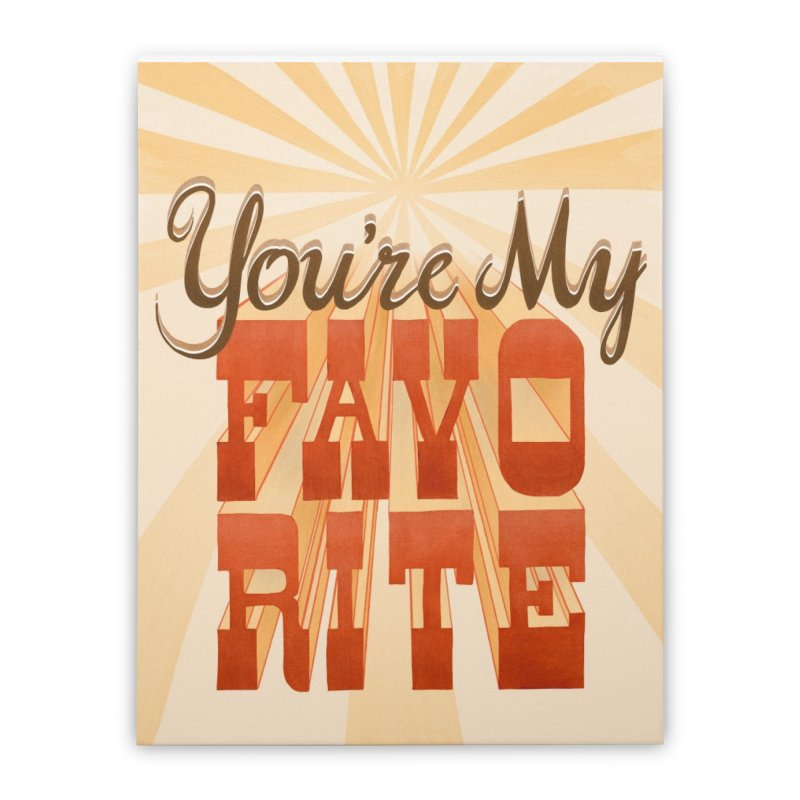 You're My Favorite Home Stretched Canvas by Paper Heart Dispatch's Artist Shop